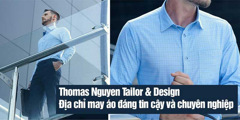 Thomas Nguyen Tailor & Design – Địa chỉ may áo đáng tin cậy và chuyên nghiệp