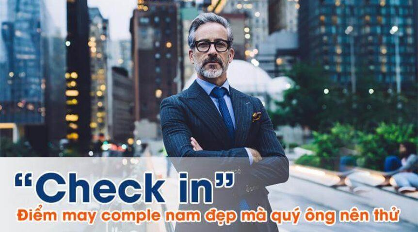 """""""Check in"""" điểm may comple nam đẹp mà quý ông nhất định phải thử"""