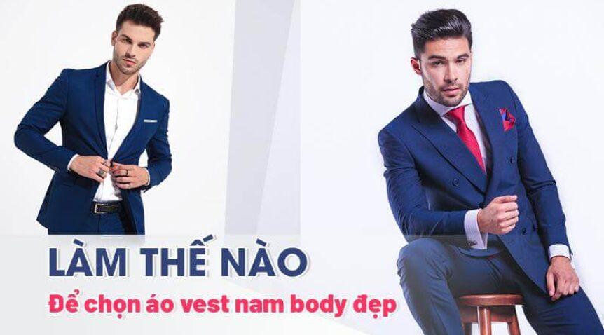 Làm thế nào để chọn áo vest nam body đẹp, lịch lãm?