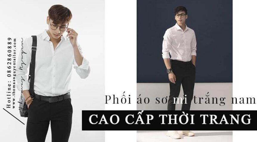Học phối áo sơ mi trắng nam cao cấp thời trang và phong cách