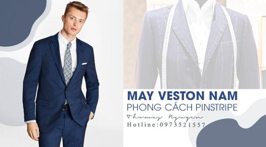 May veston nam phong cách pinstripe được ưa chuộng nhất hiện nay