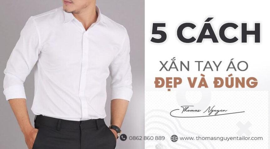 5 lưu ý về cách xắn tay áo đẹp và đúngdành cho các quý ông
